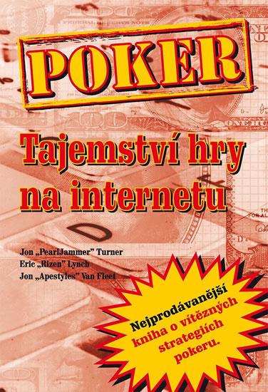 Poker - Tajemství hry na internetu - Jon Turner