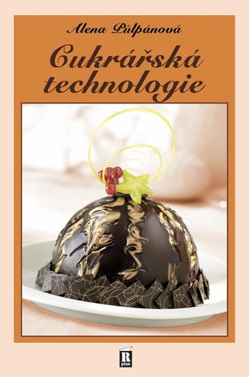 Cukrářská technologie - 2.vydání - Alena Půlpánová