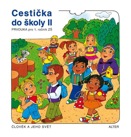 Cestička do školy II, Prvouka pro 1. ročník ZŠ školy II, - Hana Rezutková, Vlasta Švejdová