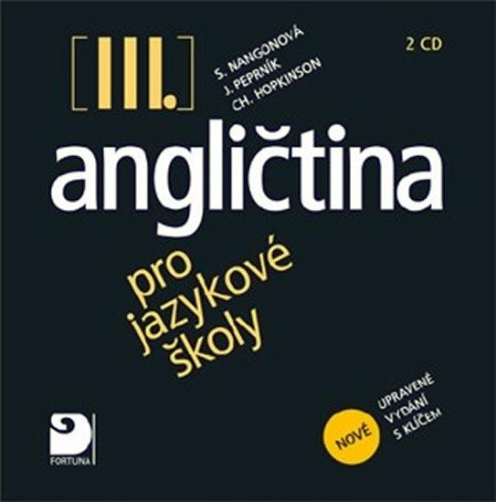 Angličtina pro jazykové školy III. - 2CD - Stella Nangonová a kolektiv