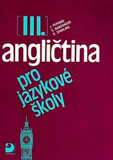 Angličtina pro jazykové školy III. - Učebnice - Jaroslav Peprník, Vacková Eva