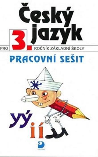 Český jazyk pro 3. ročník ZŠ - Pracovní sešit - Ludmila Konopková