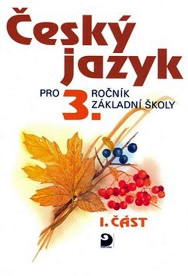 Český jazyk pro 3. ročník ZŠ - 1. část - Ludmila Konopková