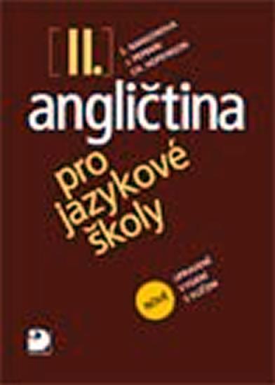 Angličtina pro jazykové školy II. - Nová - Učebnice - Peprník Nangonová,