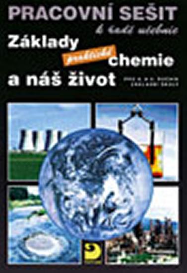 Základy praktické chemie a náš život - Pracovní sešit po 8. a 9. ročník ZŠ