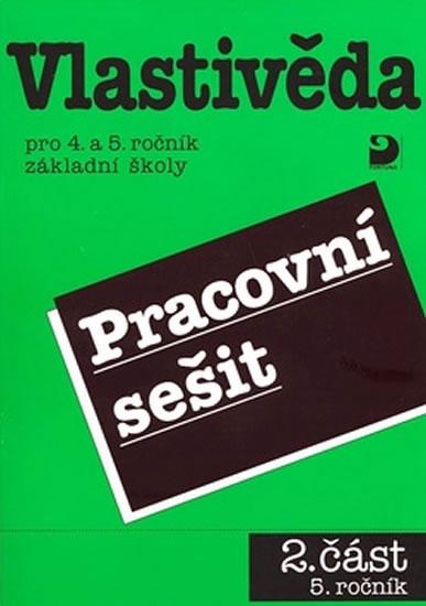 Vlastivěda pro 4. a 5. ročník ZŠ - Pracovní sešit 2 - 5. ročník - Věra Danielovská, Tupý Karel
