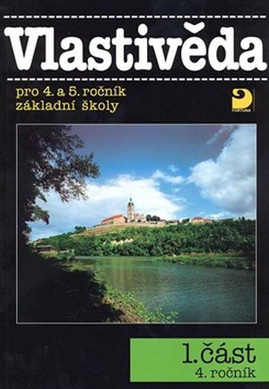 Vlastivěda pro 4. a 5. ročník ZŠ - 1. část - 4. ročník - Věra Danielovská, Tupý Karel