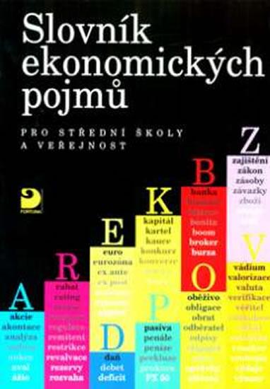 Slovník ekonomických pojmů pro střední školy a veřejnost - Stanislava Peštová, Rotport Miloslav