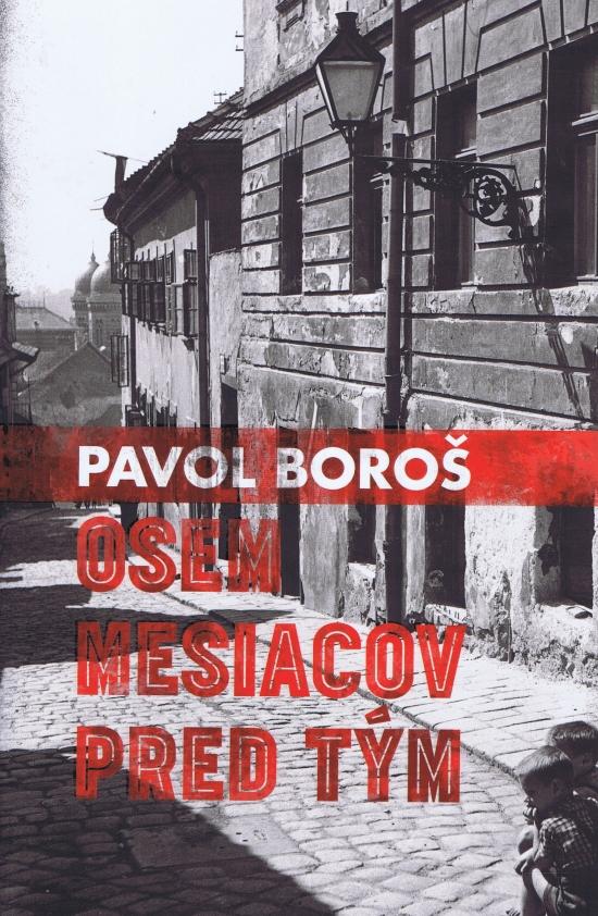 Osem mesiacov pred tým - Pavol Boroš