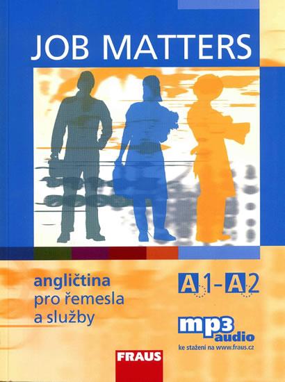 Job Matters - Angličtina pro řemesla a služby A1-A2 - učebnice - Hovorková Marti Kostler Maria Elisabeth,