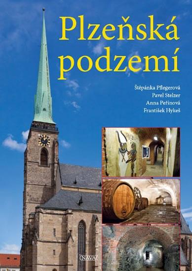 Plzeňská podzemí - Štěpánka Pflegerová a kolektiv