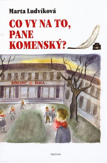 Co vy na to, pane Komenský? - Marta Ludvíková