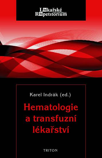 Hematologie a transfuzní lékařství - Karel Indrák