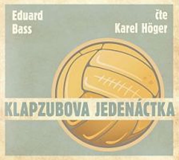 Klapzubova jedenáctka - CD - Eduard Bass
