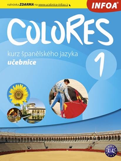 Colores 1 - kurz španělského jazyka - učebnice - Erika Nagy, Seres Krisztina,