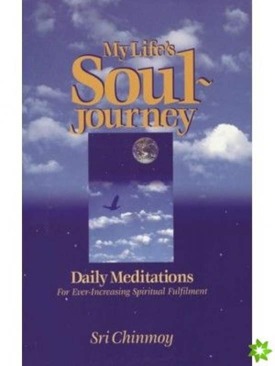 My Life´s Soul-Journey - Sri Chinmoy