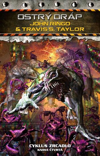 Cyklus Zrcadlo 4 - Ostrý dráp - John Ringo,S. Travis Taylor
