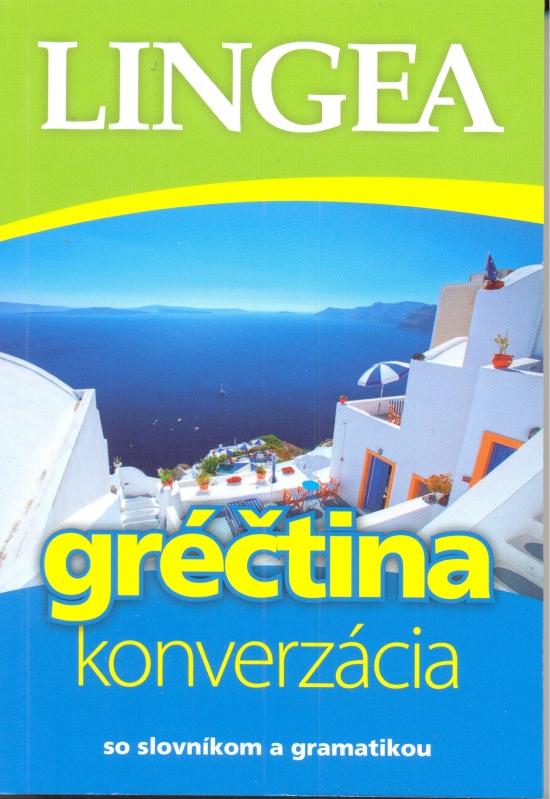 Gréčtina-konverzácia so slovníkom a gramatikou-2. vydanie