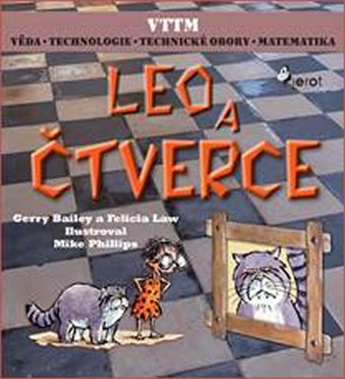LEO A ČTVERCE - Věda – Technologie - Technické obory - Matematika - Gerry Bailey,Law Felicia,