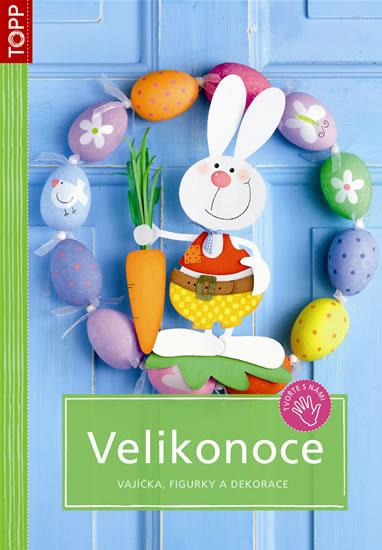 Velikonoce - Vajíčka, figurky a dekorace