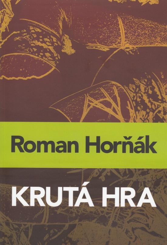 Krutá hra - Roman Horňák