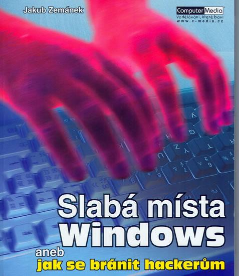 Slabá místa Windows aneb Jak se bránit hackerům - Josef Zemánek