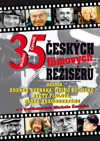 35 českých filmových režisérů očima Zdeňka Svěráka, Jiřího Suchého, Květy Fialové a Radka Brzobohatého - Michal Černík
