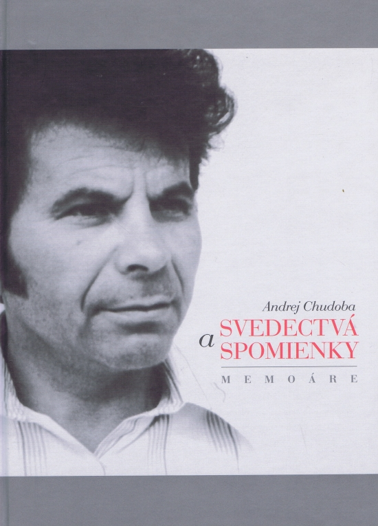 Svedectvá a spomienky - Andrej Chudoba