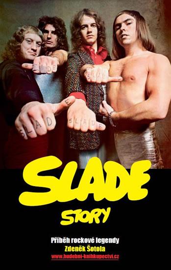 Slade Story - Příběh rockové legendy - Zdeněk Šotola
