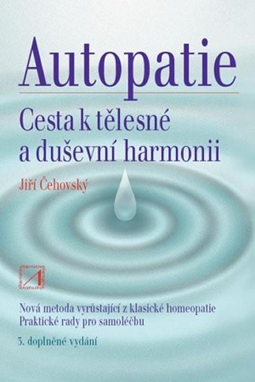 Autopatie - cesta k tělesné a duševní harmonii - Jiří Čehovský
