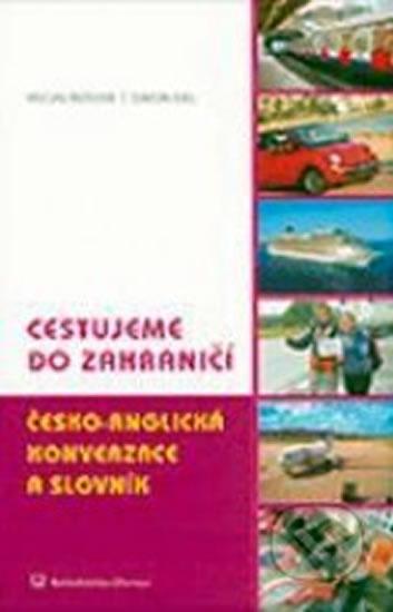 Cestujeme do zahraničí Česko-anglická konverzace a slovník - Václav Řeřicha, Gill Simon,