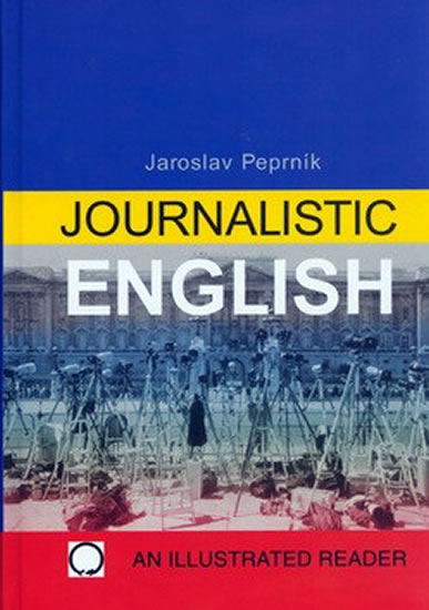 Journalistic English - Jaroslav Peprník