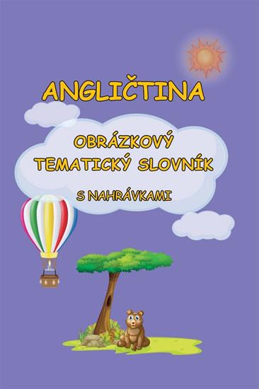 Angličtina - Obrázkový tematický slovník s nahrávkami - Štěpánka Pařízková