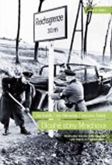 Dlouhé stíny Mnichova - Mnichovská dohoda očima signatářů a její dopady na Československo - Jan Kuklík, Jan Němeček