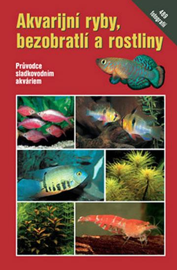 Akvarijní ryby, bezobratlí a rostliny - Claus Schaefer