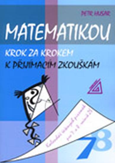 Matematikou krok za krokem k přijímacím zkouškám/Kalendář řešených písemek pro 7.a 8. ročník ZŠ - Petr Husar