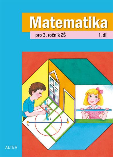 Matematika pro 3. ročník ZŠ 1. díl - Růžena Blažková, Matoušková Květoslava,