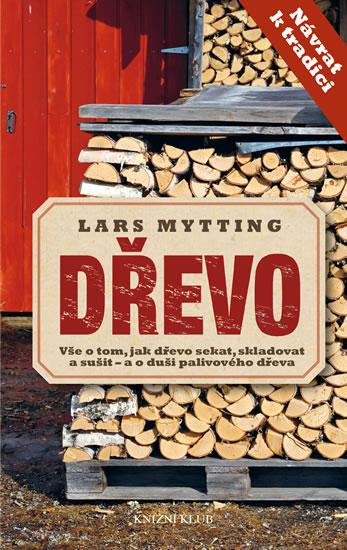 Dřevo - Lars Mytting