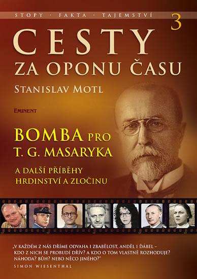 Cesty za oponu času 3 – Bomba pro T. G. Masaryka - Stanislav Motl
