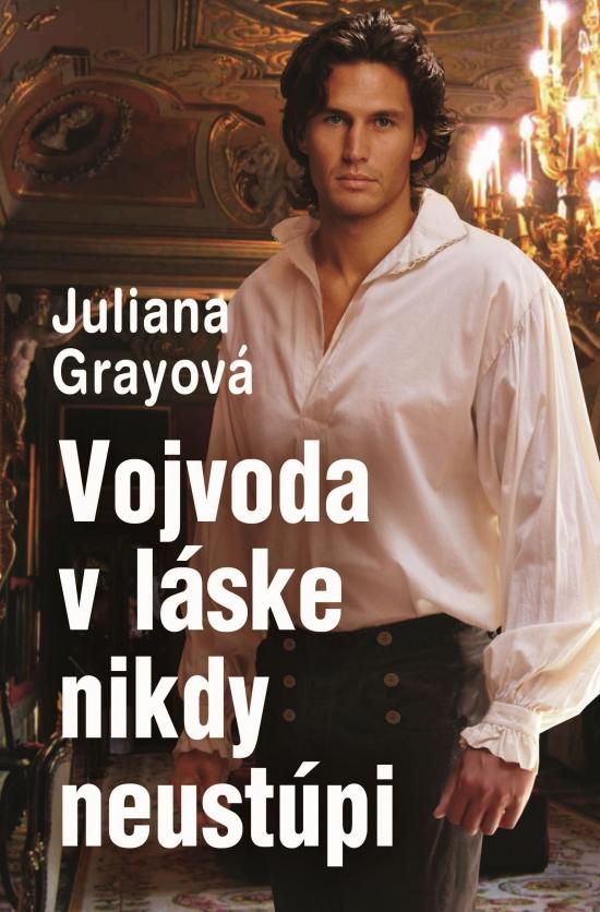 Vojvoda v láske nikdy neustúpi - Juliana Grayová