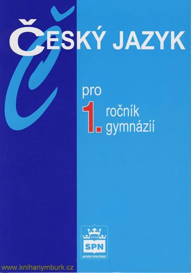 Český jazyk pro 1.ročník gymnázií - Jiří Kostečka
