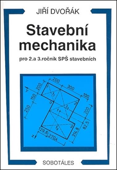 Stavební mechanika pro 2. a 3. ročník SPŠ - Jiří Dvořák