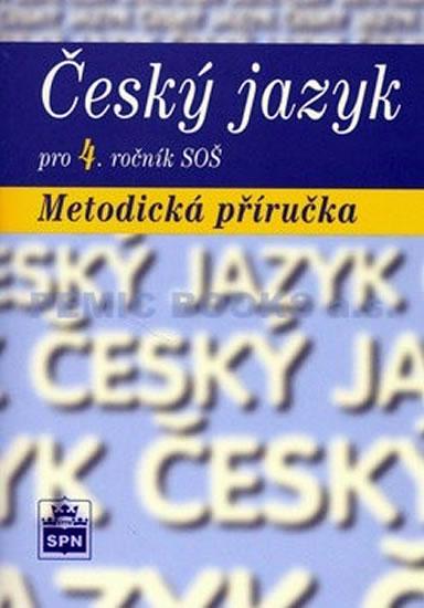 Český jazyk pro 4. ročník SOŠ - Metodická příručka