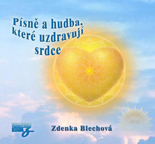 Písně a hudba, které uzdravují srdce - CD - Zdenka Blechová