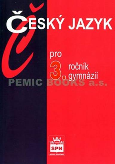 Český jazyk pro 3.ročník gymnázií - Jiří Kostečka