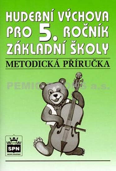 Hudební výchova pro 5.ročník základní školy - Metodická příručka - Marie Mgr. Lišková
