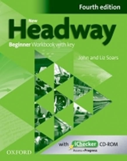 New Headway Fourth Edition Beginner Workbook with Key with iChecker CD - John and Liz Soars