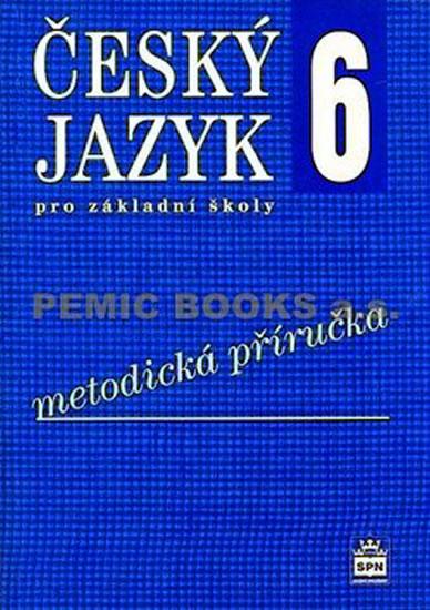 Český jazyk 6 pro základní školy - Metodická příručka