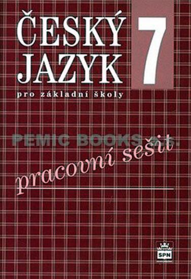 Český jazyk 7 pro základní školy - Pracovní sešit