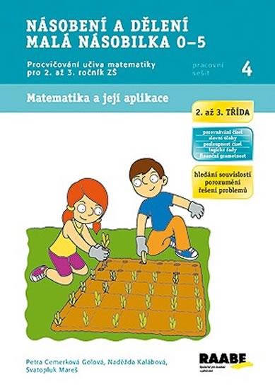 Násobení a dělení malá násobilka 0-5 - Pracovní sešit 4 - Petra Cemerková Golová a kolektiv